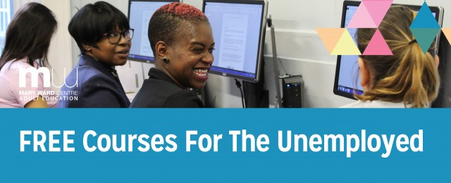 free courses, mary ward centre, unemployed