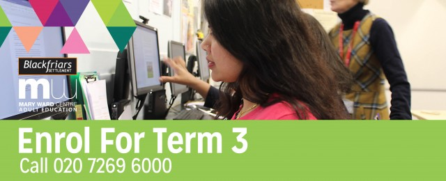 mary ward centre, term 3, enrol