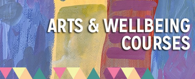 ARTS, WELLBEING COURSES